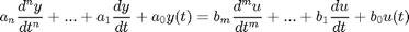 '$$a_n \frac{d^ny}{dt^n} + ... + a_1 \frac{dy}{dt} + a_0 y(t) = b_m \frac{d^mu}{dt^m} + ... + b_1 \frac{du}{dt} + b_0 u(t)$$'