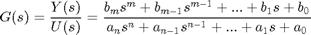 '$$G(s) = \frac{Y(s)}{U(s)} = \frac{b_m s^m + b_{m-1} s^{m-1} + ... + b_1 s + b_0}{a_n s^n + a_{n-1} s^{n-1} + ... + a_1 s + a_0}$$'