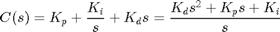 $$ C(s) = K_{p} + \frac {K_{i}} {s} + K_{d}s = \frac{K_{d}s^2 + K_{p}s + K_{i}} {s} $$